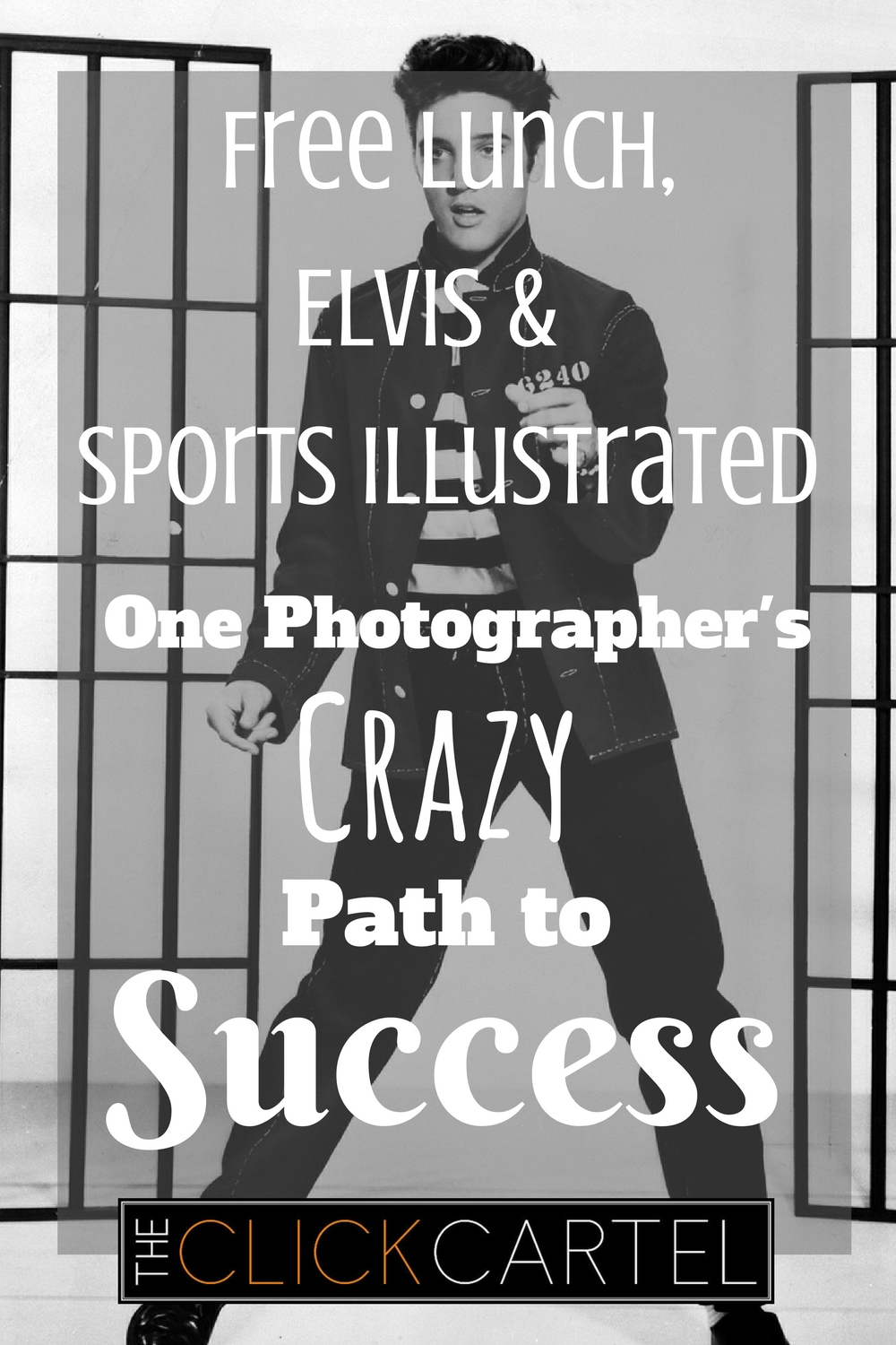 Free Lunch, Elvis & Sports Illustrated, One Photographer's Crazy Path to Success