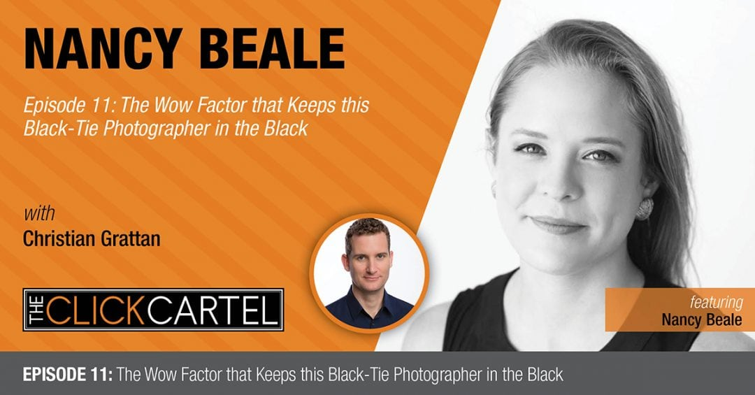"Episode 11: The Wow Factor That Keeps This Black-Tie Photographer ""In The Black"" Featuring Nancy Beale"