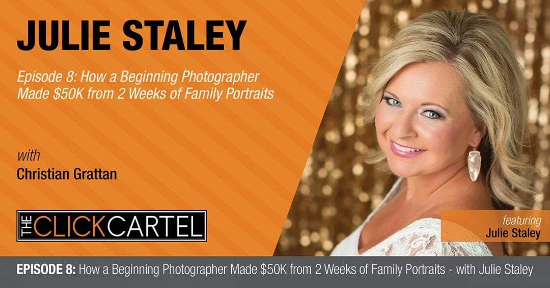 Episode 8: How a Beginning Photographer Made $50K From 2 Weeks of Family Portraits With Julie Staley