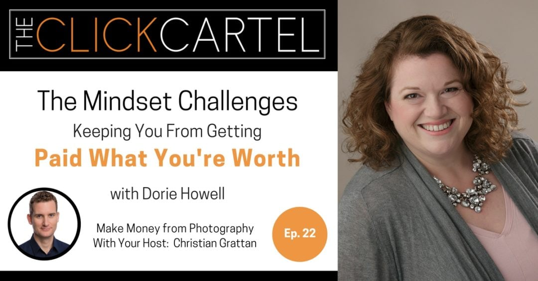 Episode 22: The Mindset Challenges Keeping You From Getting Paid What You're Worth With Dorie Howell