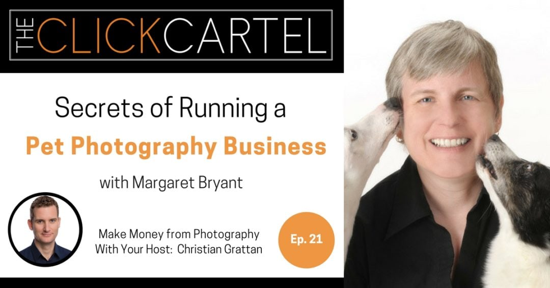 Episode 21: Secrets of Running a Pet Photography Business with Margaret Bryant